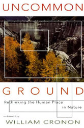 Bookcover - Uncommon Ground: Rethinking the Human Place in Nature