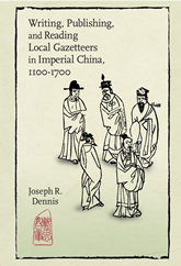 Bookcover - Writing, Publishing, and Reading Local Gazetteers in Imperial China, 1100-1700
