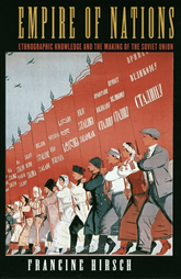 Bookcover - Empire of Nations: Ethnographic Knowledge and the Making of the Soviet Union