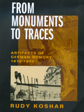 Bookcover - From Monuments to Traces: Artifacts of German Memory, 1870-1990