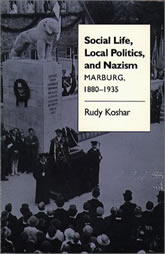 Bookcover - Social Life, Local Politics, and Nazism: Marburg, 1880-1935