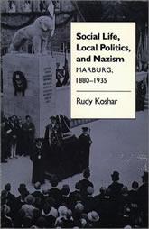 Bookcover - Social Life, Local Politics, and Nazism: Marburg, 1880-1935