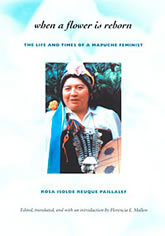 Bookcover - When a Flower Is Reborn: The Life and Times of a Mapuche Feminist