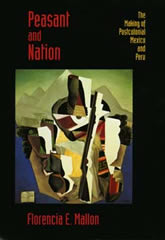 Bookcover - Peasant and Nation: The Making of Postcolonial Mexico and Peru