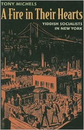 Bookcover - A Fire in Their Hearts: Yiddish Socialists in New York