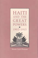 Bookcover - Haiti and the Great Powers, 1902-1915
