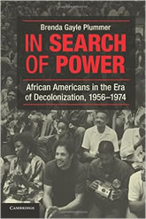 Bookcover - In Search of Power: African Americans in the Era of Decolonization, 1956–1974