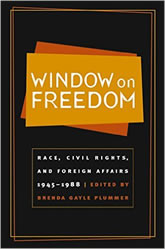 Bookcover - Window on Freedom: Race, Civil Rights, and Foreign Affairs, 1945-1988