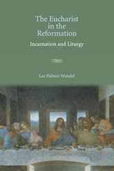 Bookcover - The Eucharist in the Reformation: Incarnation and Liturgy